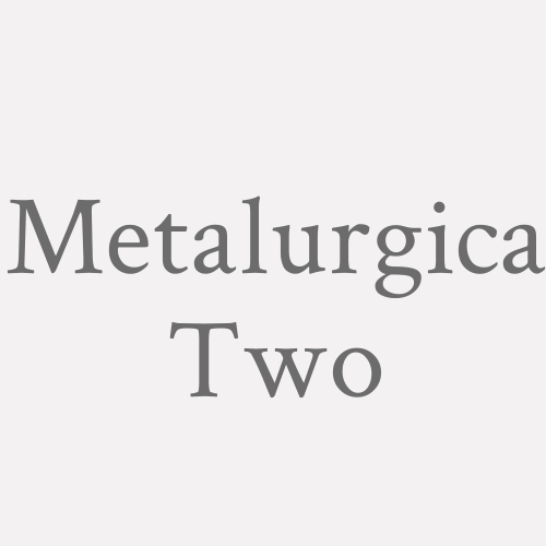Metalurgica Two