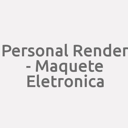 Personal Render - Maquete Eletronica