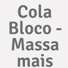 Cola Bloco - Massa Mais