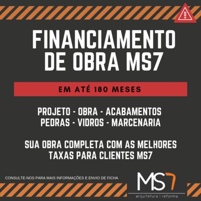 FINANCIAMENTO DE OBRA MS7